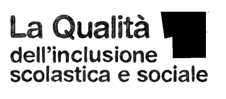 La Qualità dell'inlcusione scolastica e sociale